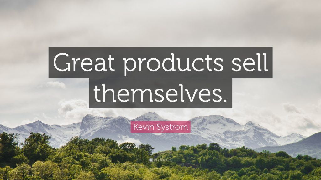 great products sell themselves